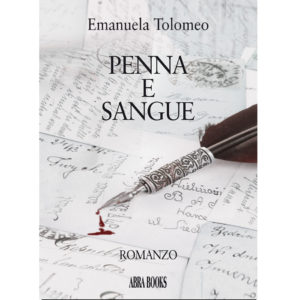 Emanuela Tolomeo, PENNA E SANGUE - Romanzo