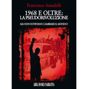 Francesco Amadelli, 1968 E OLTRE: LA PSEUDORIVOLUZIONE