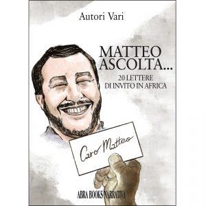 Autori Vari, MATTEO  ASCOLTA... - 20 lettere di invito in Africa