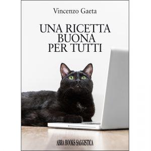 Vincenzo Gaeta, UNA RICETTA BUONA PER TUTTI - Saggistica