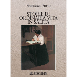 Francesco Porto, STORIE DI  ORDINARIA VITA  IN SALITA - Narrativa