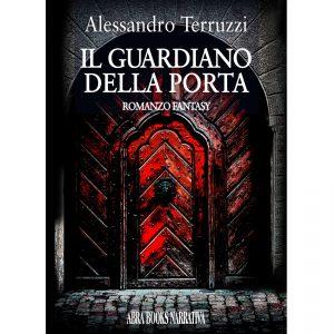 Alessandro Terruzzi, IL GUARDIANO  DELLA PORTA - Fantasy
