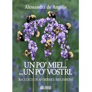 Alessandra de Angelis, UN PO' MIEI... UN PO' VOSTRI. - Raccolta di aforismi e riflessioni