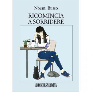 Noemi Busso, RICOMINCIA  A SORRIDERE - ROMANZO