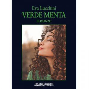 Eva Lucchini, VERDE MENTA - ROMANZO