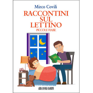 Mirco Covili, RACCONTINI SUL LETTINO - Piccole fiabe