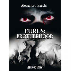 Alessandro Isacchi, EURUS: BROTHERHOOD - Fantasy