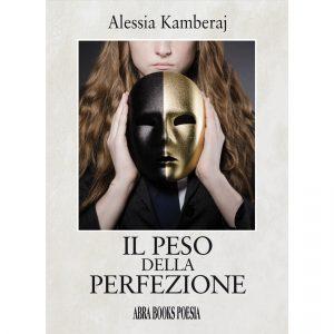 Alessia Kamberaj, IL PESO DELLA PERFEZIONE - Poesia