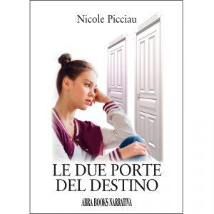 Nicole Picciau, LE DUE PORTE  DEL DESTINO - Narrativa