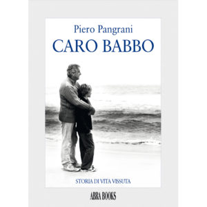 Piero Pangrani, CARO BABBO - Storia di vita vissuta