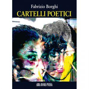 Fabrizio Borghi, CARTELLI POETICI - Poesia