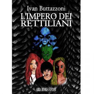 Ivan Buttazzoni, L'IMPERO DEI RETTILIANI - Fantasy