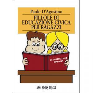 Paolo D'Agostino, PILLOLE DI  EDUCAZIONE CIVICA  PER RAGAZZI - Saggistica