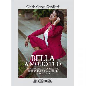 Cinzia Ganeo Candiani, BELLA  A MODO TUO - Saggistica