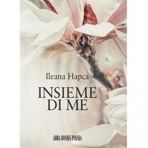 Ileana Hapca, INSIEME  DI ME - Poesia