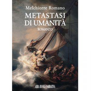 Melchiorre Romano, METASTASI  DI UMANITÀ - Romanzo
