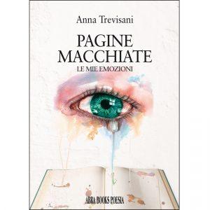 Anna Trevisani, PAGINE MACCHIATE - Le mie emozioni - Poesia