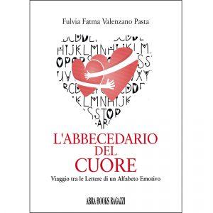 Fulvia Fatma Valenzano Pasta, L'ABBECEDARIO DEL CUORE - Viaggio tra le Lettere di un Alfabeto Emotivo