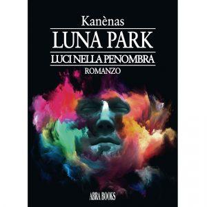 Kanènas, LUNA PARK - LUCI NELLA PENOMBRA