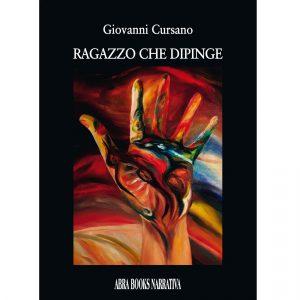 Giovanni Cursano, RAGAZZO CHE DIPINGE - Narrativa