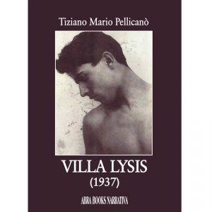 Tiziano Mario Pellicanò, VILLA LYSIS (1937) - Narrativa