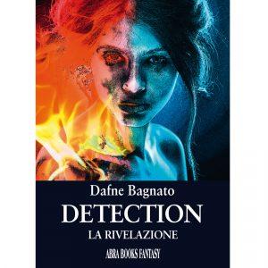 Dafne Bagnato, DETECTION - La rivelazione - Fantasy