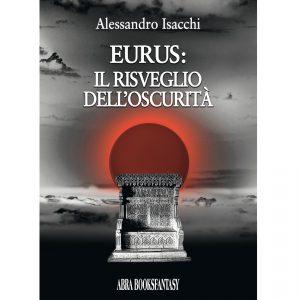 Alessandro Isacchi, EURUS: IL RISVEGLIODELL'OSCURITÀ - Fantasy