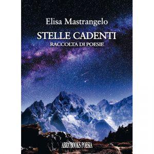 Mastrangelo, STELLE CADENTI - Raccolta di Poesie